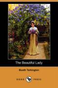 The Beautiful Lady (Dodo Press) - Tarkington, Booth