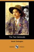 The Two Vanrevels (Dodo Press) - Tarkington, Booth