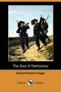 The Soul of Democracy (Dodo Press) - Griggs, Edward Howard