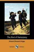 The Soul of Democracy (Dodo Press) - Griggs, Edward Howard