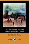 V.C.: A Chronicle of Castle Barfield and of the Crimea (Dodo Press) - Murray, David Christie