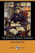 The Blot on the Kaiser's 'Scutcheon (Dodo Press) - Hillis, Newell Dwight