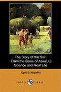 The Story of the Soil: From the Basis of Absolute Science and Real Life (Dodo Press) - Hopkins, Cyril G.