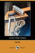 Love's Final Victory (Dodo Press) - Horatio