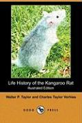Life History of the Kangaroo Rat (Illustrated Edition) (Dodo Press) - Taylor, Walter P.; Vorhies, Charles Taylor