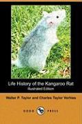 Life History of the Kangaroo Rat (Illustrated Edition) (Dodo Press) - Taylor, Walter P.; Vorhies, Charles Taylor