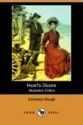Heart's Desire (Illustrated Edition) (Dodo Press) - Hough, Emerson