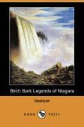 Birch Bark Legends of Niagara (Dodo Press) - Owahyah