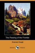 The Passing of the Frontier (Dodo Press) - Hough, Emerson