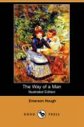 The Way of a Man (Illustrated Edition) (Dodo Press) - Hough, Emerson