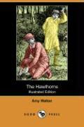 The Hawthorns (Illustrated Edition) (Dodo Press) - Walton, Amy