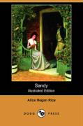 Sandy (Illustrated Edition) (Dodo Press) - Rice, Alice Hegan