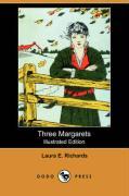 Three Margarets (Illustrated Edition) (Dodo Press) - Richards, Laura Elizabeth Howe