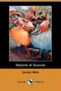 Marjorie at Seacote (Dodo Press) - Wells, Carolyn