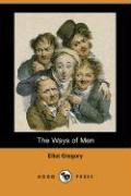 The Ways of Men (Dodo Press) - Gregory, Eliot