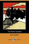 The Rome Express (Dodo Press) - Griffiths, Arthur