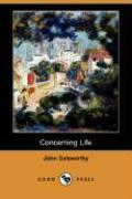 Concerning Life (Dodo Press) - Galsworthy, John