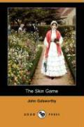 The Skin Game (Dodo Press) - Galsworthy, John