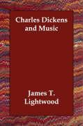 Charles Dickens and Music - Lightwood, James T.