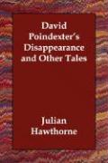 David Poindexter's Disappearance and Other Tales - Hawthorne, Julian