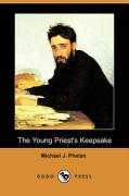 The Young Priest's Keepsake (Dodo Press) - Phelan, Michael J.
