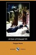 A Coin of Edward VII (Dodo Press) - Hume, Fergus