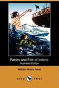 Fairies and Folk of Ireland (Illustrated Edition) (Dodo Press) - Freeth, Lizzie A.; Frost, William Henry
