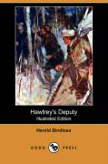 Hawtrey's Deputy (Illustrated Edition) (Dodo Press) - Bindloss, Harold