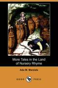 More Tales in the Land of Nursery Rhyme (Dodo Press) - Marzials, Ada M.
