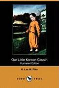 Our Little Korean Cousin (Illustrated Edition) (Dodo Press) - Pike, H. Lee M.