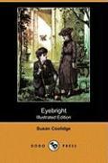 Eyebright (Illustrated Edition) (Dodo Press) - Coolidge, Susan