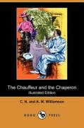 The Chauffeur and the Chaperon (Illustrated Edition) (Dodo Press) - Williamson, A. M.; Williamson, C. N. , C.