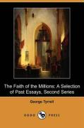 The Faith of the Millions: A Selection of Past Essays, Second Series (Dodo Press) - Tyrrell, George