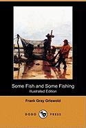 Some Fish and Some Fishing (Illustrated Edition) (Dodo Press) - Griswold, Frank Gray