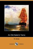 An Old Sailor's Yarns (Dodo Press) - Ames, N.