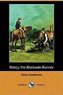 Marcy, the Blockade-Runner (Dodo Press) - Castlemon, Harry