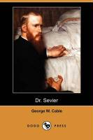 Dr. Sevier (Dodo Press) - Cable, George Washington
