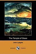 The Temple of Glass (Dodo Press) - Lydgate, John