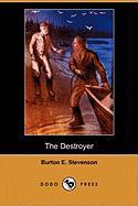 The Destroyer (Dodo Press) - Stevenson, Burton Egbert