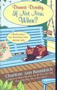 Dearest Dorothy, If Not Now, When? - Baumbich, Charlene Ann