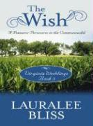 The Wish: A Romance Perseveres in the Commonwealth - Bliss, Lauralee