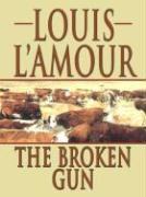 The Broken Gun - L'Amour, Louis