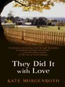 They Did It with Love - Morgenroth, Kate