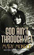 God Ain't Through Yet - Monroe, Mary