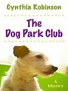 The Dog Park Club - Robinson, Cynthia