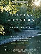 Finding Chandra: A True Washington Murder Mystery - Higham, Scott; Horwitz, Sari