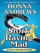 Stork Raving Mad - Andrews, Donna