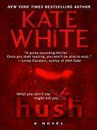 Hush - White, Kate