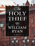 The Holy Thief - Ryan, William