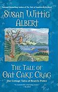 The Tale of Oat Cake Crag - Albert, Susan Wittig